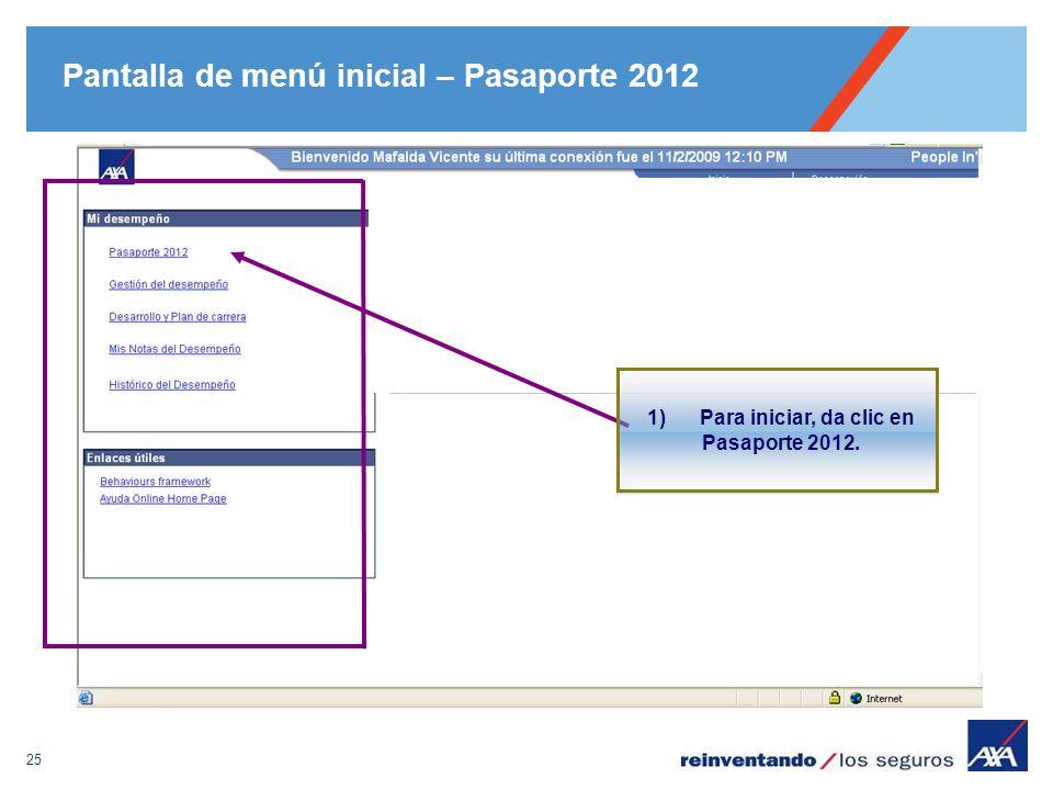 25 Pantalla de menú inicial – Pasaporte 2012 1)Para iniciar, da clic en Pasaporte 2012.