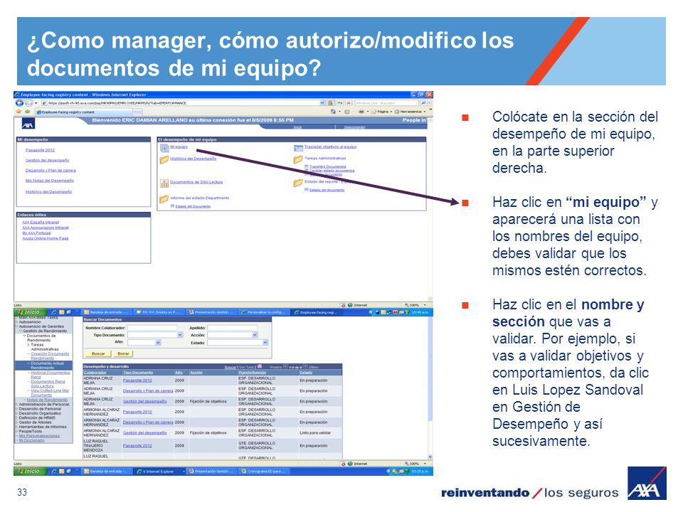 33 ¿Como manager, cómo autorizo/modifico los documentos de mi equipo? Colócate en la sección del desempeño de mi equipo, en la parte superior derecha.