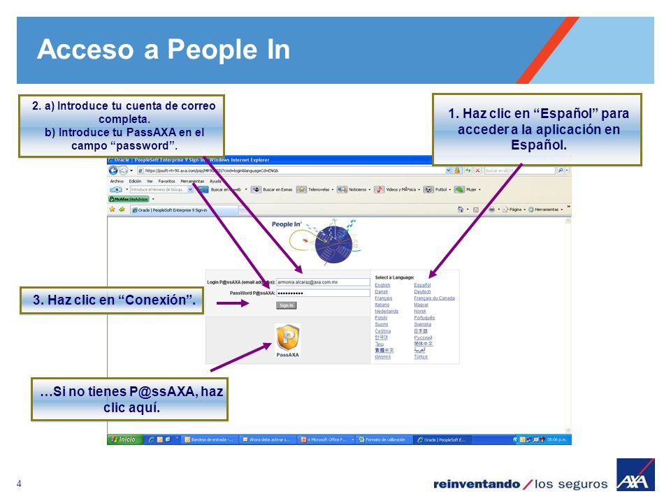 4 Acceso a People In 1. Haz clic en Español para acceder a la aplicación en Español. 2. a) Introduce tu cuenta de correo completa. b) Introduce tu Pas