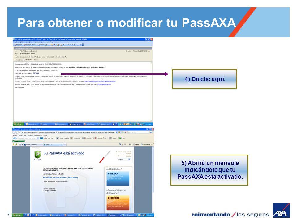 7 Para obtener o modificar tu PassAXA 4) Da clic aquí. 5) Abrirá un mensaje indicándote que tu PassAXA está activado.