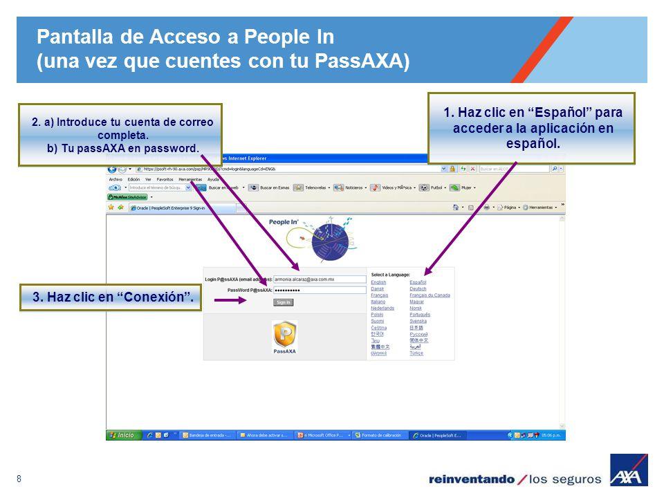 8 Pantalla de Acceso a People In (una vez que cuentes con tu PassAXA) 1. Haz clic en Español para acceder a la aplicación en español. 2. a) Introduce