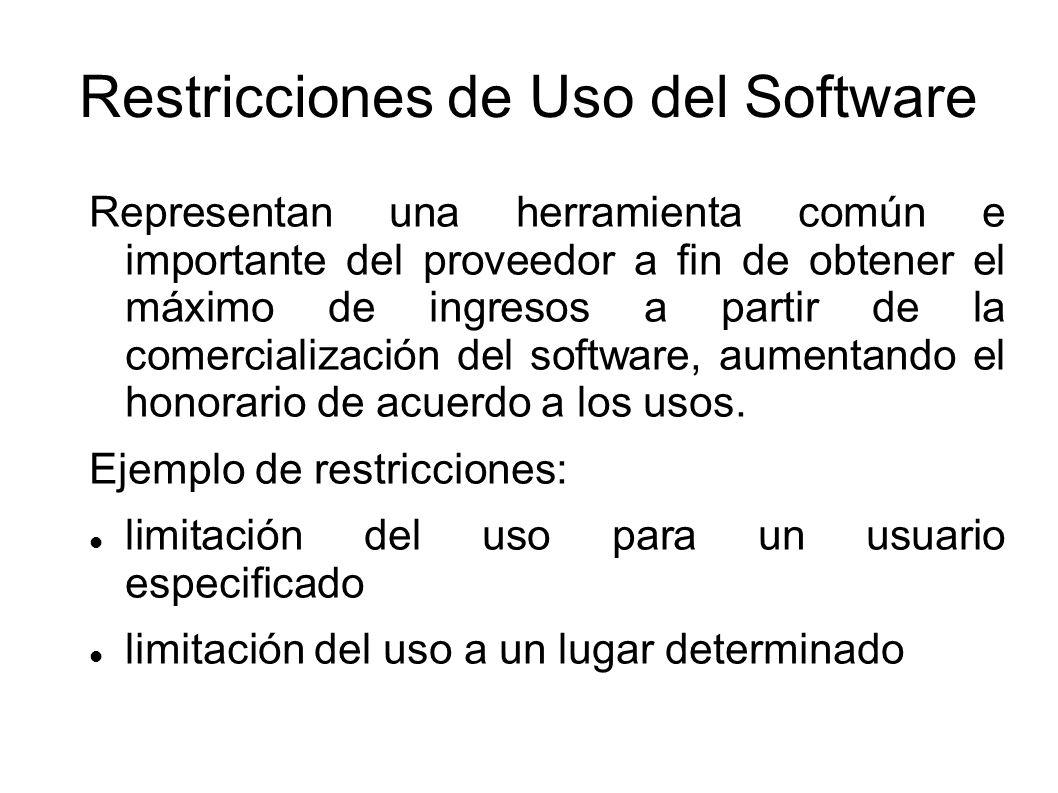 Restricciones de Uso del Software Representan una herramienta común e importante del proveedor a fin de obtener el máximo de ingresos a partir de la comercialización del software, aumentando el honorario de acuerdo a los usos.