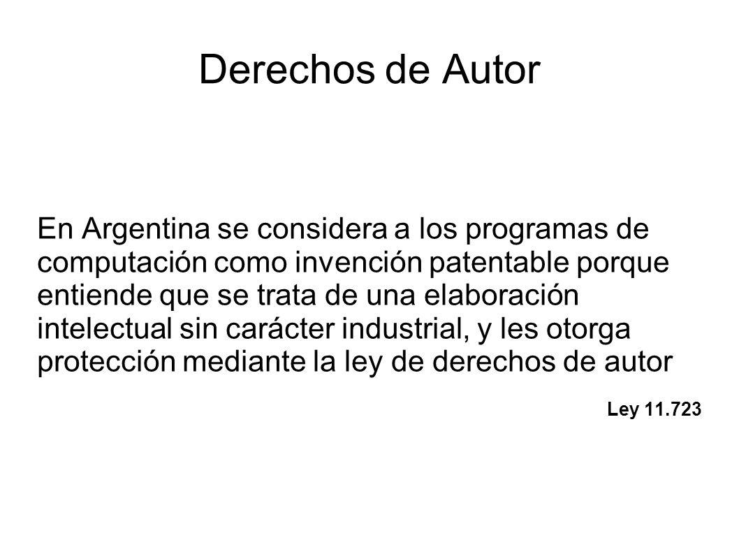 Derechos de Autor En Argentina se considera a los programas de computación como invención patentable porque entiende que se trata de una elaboración intelectual sin carácter industrial, y les otorga protección mediante la ley de derechos de autor Ley 11.723