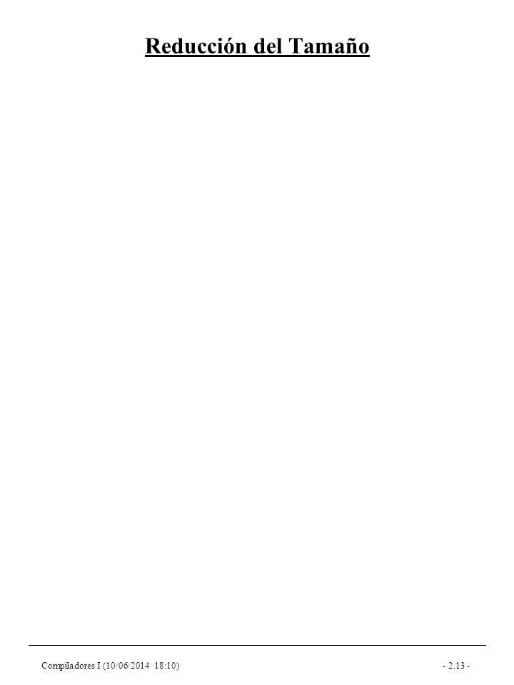 Compiladores I (10/06/2014 18:10)- 2.13 - Reducción del Tamaño