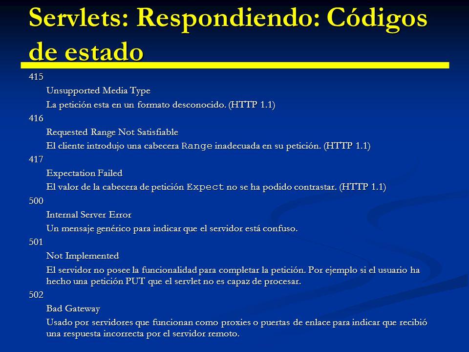 Servlets: Respondiendo: Códigos de estado 503 Service Unavailable El servidor no puede responder por mantenimiento o colapso de conexiones.