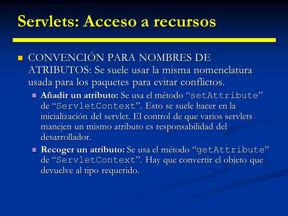 Servlets: Acceso a recursos Eliminar un atributo: Se puede eliminar un atributo del contexto usando el método removeAttribute de ServletContext.
