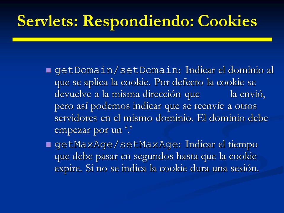 Servlets: Respondiendo: Cookies getName/setName : Indicar el nombre de la cookie.