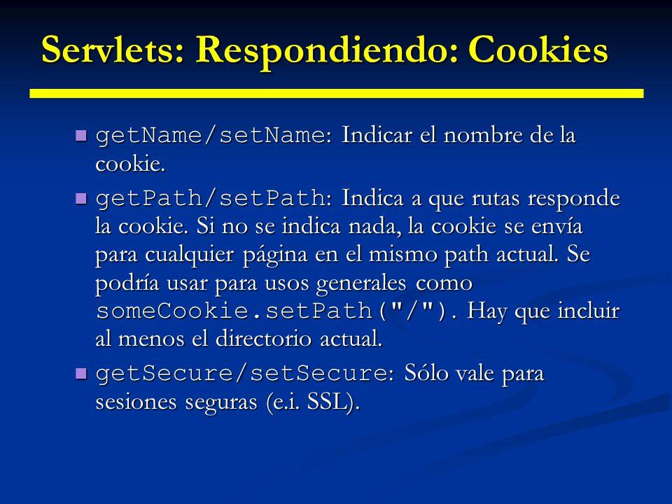 Servlet: Respondiendo: Cookies getValue/setValue : Indicar el valor de la cookie.
