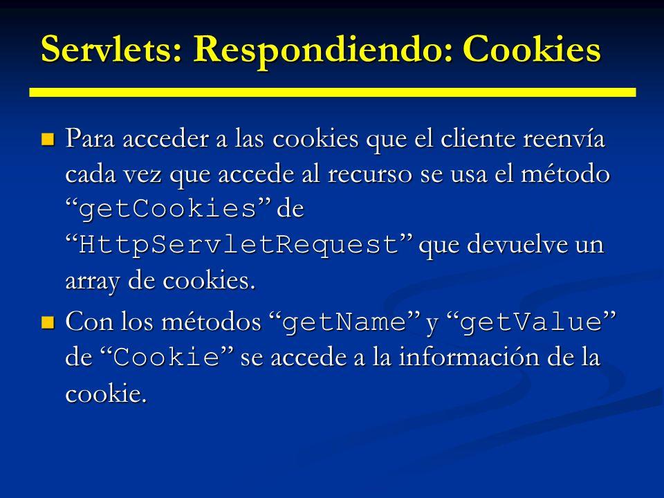 Sesiones en Java (Session Tracking) Los objetos de la sesión se guardan en el servidor Los objetos de la sesión se guardan en el servidor Se pueden guardar objetos arbitrarios dentro de una sesión Se pueden guardar objetos arbitrarios dentro de una sesión Las sesiones se asocian automáticamente al cliente vía Cookies o Reescritura de URLs Las sesiones se asocian automáticamente al cliente vía Cookies o Reescritura de URLs Como una caja negra para el cliente, el sistema se encarga de utilizar el método apropiado para mantener la sesión, bien mediante cookies o mediante reescritura de URLs Como una caja negra para el cliente, el sistema se encarga de utilizar el método apropiado para mantener la sesión, bien mediante cookies o mediante reescritura de URLs Clase HttpSession de la Servlet API 2.0 Clase HttpSession de la Servlet API 2.0 Existen APIs más actuales para trabajar con servlets que vienen con la distribución de J2EE Existen APIs más actuales para trabajar con servlets que vienen con la distribución de J2EE