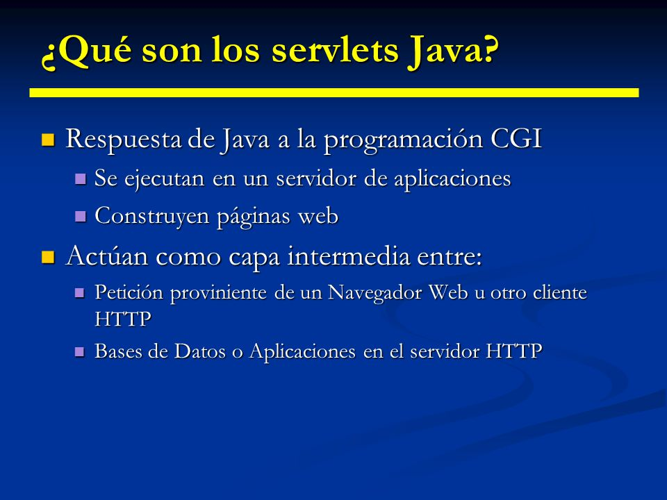 ¿Qué son los servlets Java? Servidor Web Servlet BD externa BD Aplicación