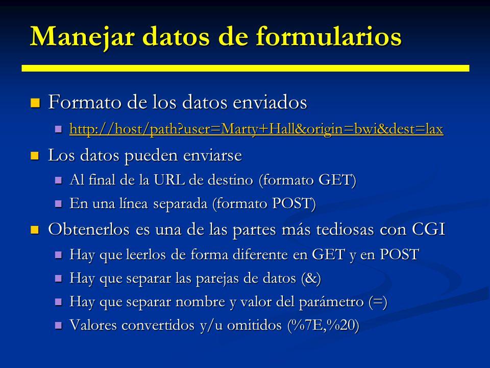 Manejar datos de formularios Ventajas de los servlets Java Ventajas de los servlets Java Análisis de los datos de formulario automatizado Análisis de los datos de formulario automatizado Mismo tratamiento para GET y POST Mismo tratamiento para GET y POST Podemos obtener los nombres de los parámetros Podemos obtener los nombres de los parámetros Se tratan todos los valores como Strings Se tratan todos los valores como Strings