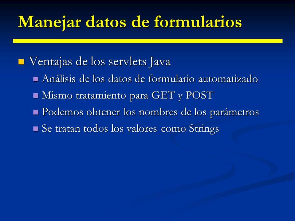 Manejar datos de formularios Si el parametro tiene mas de un valor se usa getParameterValues de HttpServletRequest que devuelve un array de strings.
