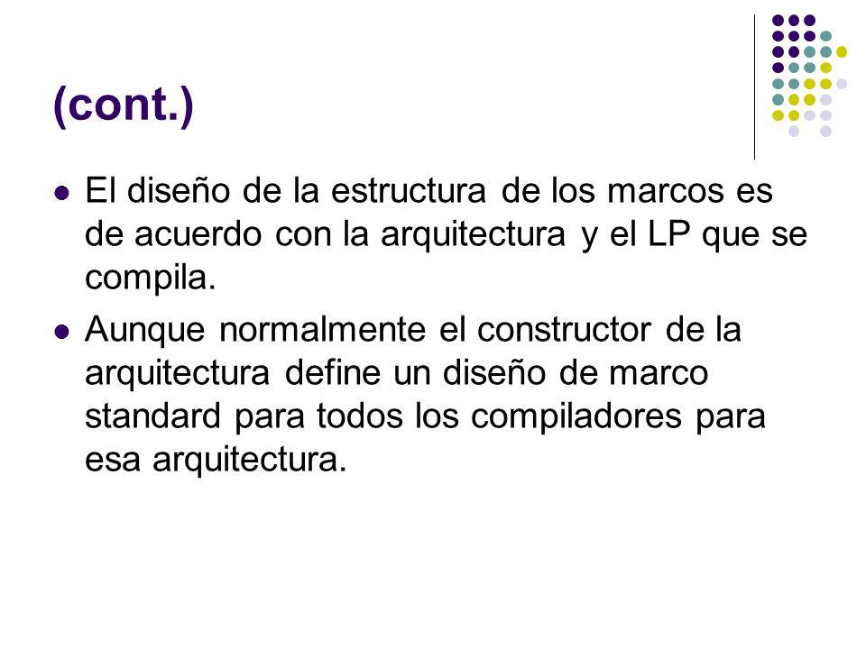 (cont.) El diseño de la estructura de los marcos es de acuerdo con la arquitectura y el LP que se compila. Aunque normalmente el constructor de la arq