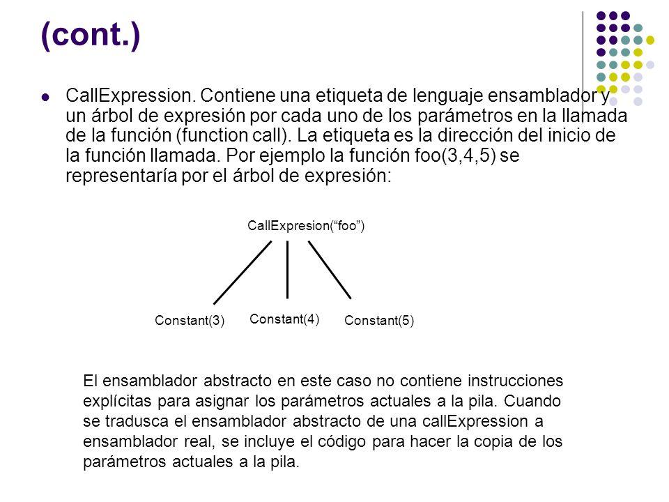 (cont.) CallExpression. Contiene una etiqueta de lenguaje ensamblador y un árbol de expresión por cada uno de los parámetros en la llamada de la funci