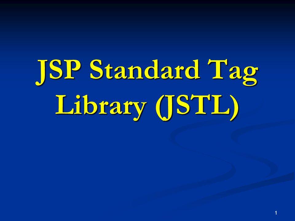 1 JSP Standard Tag Library (JSTL)