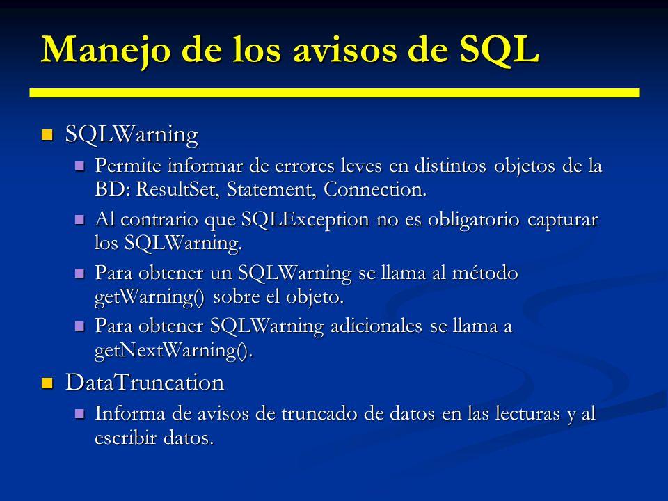 Manejo de las excepciones de SQL SQLException SQLException Es la principal forma que tiene JDBC de informar de errores. Es la principal forma que tien