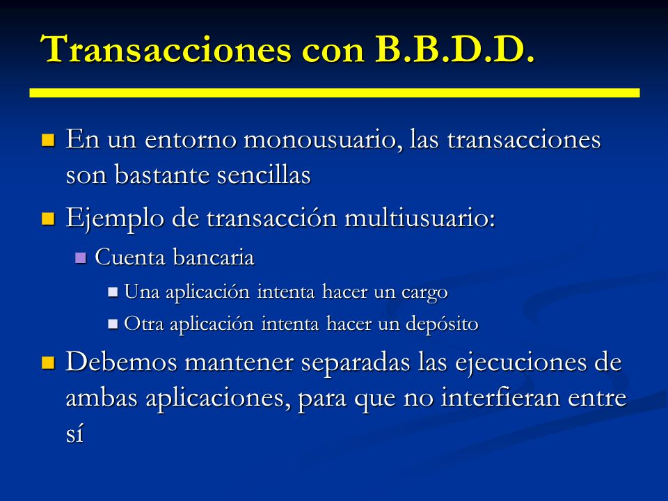 Transacciones con B.B.D.D. Cuando trabajamos con B.B.D.D., estas funciones se llaman: Cuando trabajamos con B.B.D.D., estas funciones se llaman: Entre