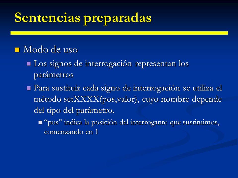 Sentencias preparadas Se utilizan cuando realizamos la misma operación varias veces Se utilizan cuando realizamos la misma operación varias veces La c
