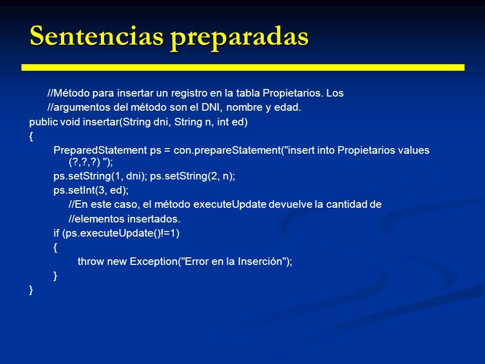 Sentencias preparadas Modo de uso Modo de uso Los signos de interrogación representan los parámetros Los signos de interrogación representan los parám