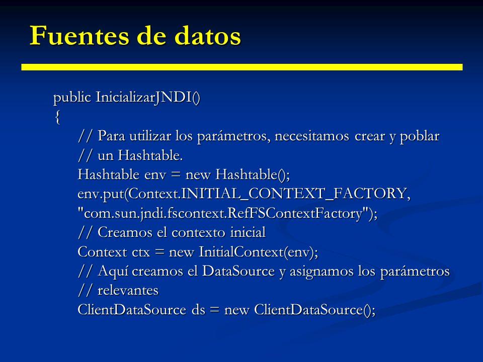 Fuentes de datos Registrar una fuente de datos Registrar una fuente de datos private String serverName =