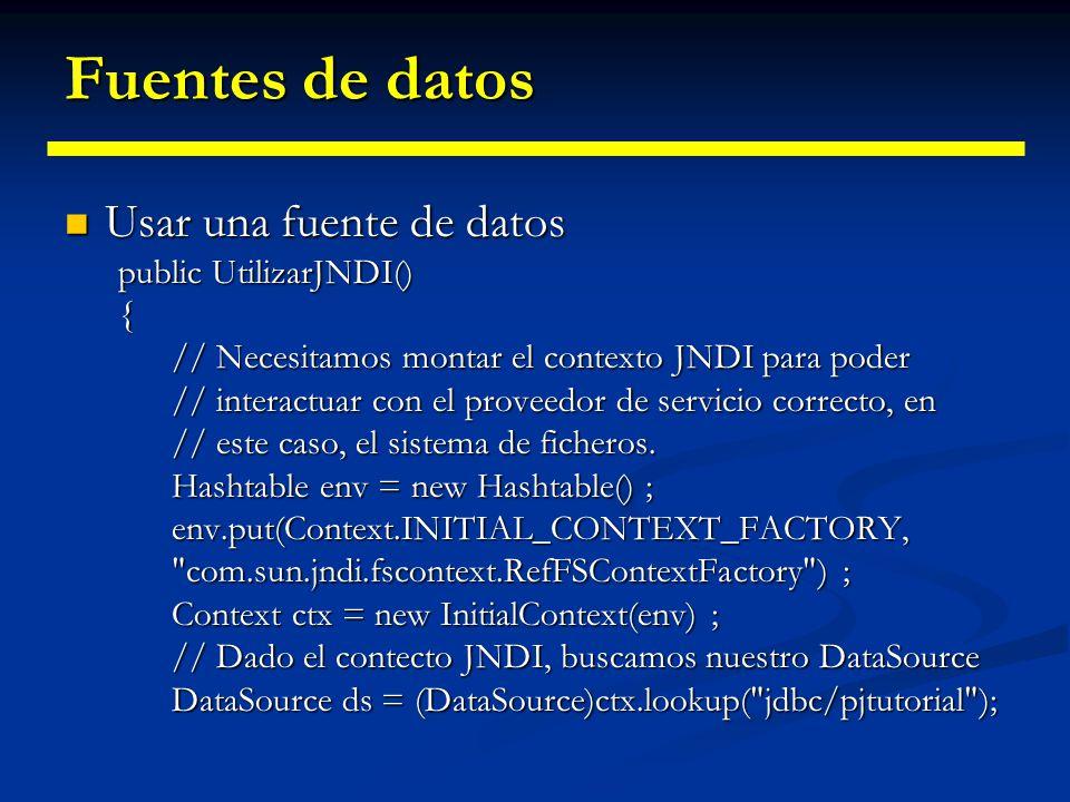Fuentes de datos ds.setServerName(serverName);ds.setPortNumber(portNumber);ds.setDatabaseName(databaseName);ds.setUser(login);ds.setPassword(password)