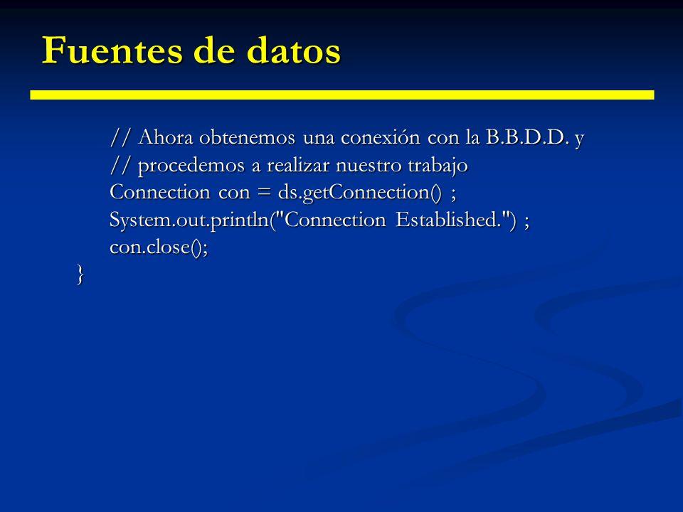 Fuentes de datos Usar una fuente de datos Usar una fuente de datos public UtilizarJNDI() { // Necesitamos montar el contexto JNDI para poder // intera