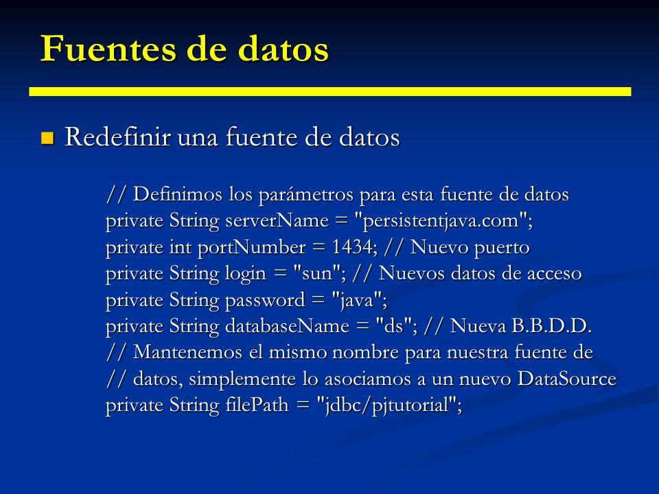 Fuentes de datos // Ahora obtenemos una conexión con la B.B.D.D. y // procedemos a realizar nuestro trabajo Connection con = ds.getConnection() ; Syst