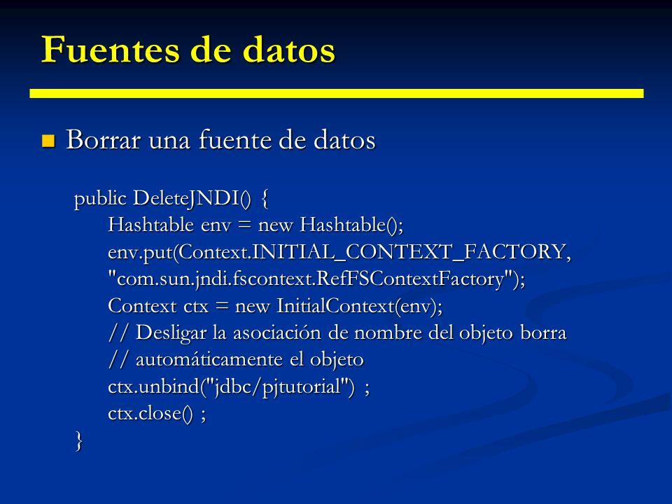 Fuentes de datos ds.setUser(login);ds.setPassword(password); ds.setDescription(Conexión a una fuente de datos, bis