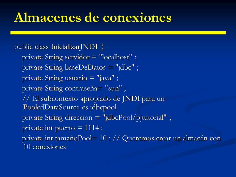 Almacenes de conexiones Cómo utilizar un objeto de fuente de datos almacenada: Cómo utilizar un objeto de fuente de datos almacenada: Llamamos a getPo