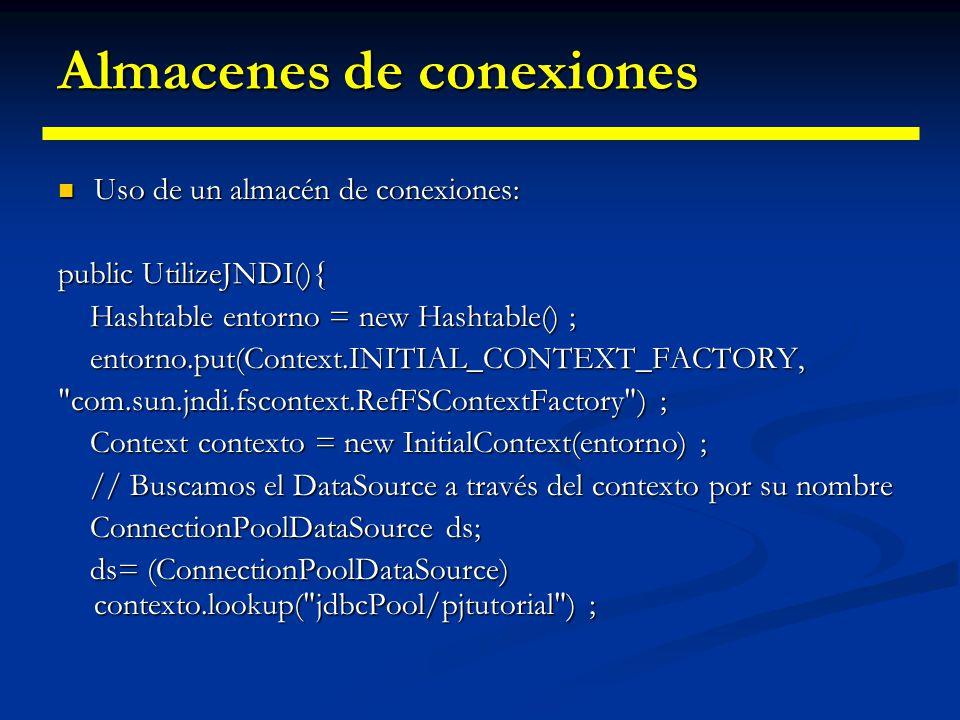 Almacenes de conexiones ds.setServerName(serverName) ; ds.setServerName(serverName) ; ds.setPort(portNumber) ; ds.setPort(portNumber) ; ds.setDatabase