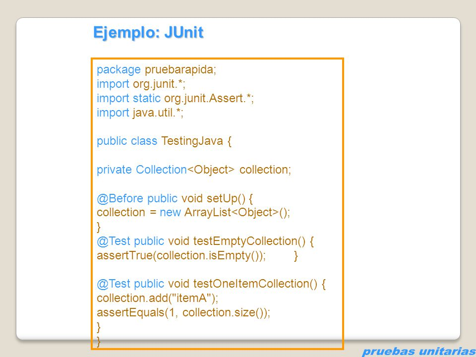 package pruebarapida; import org.junit.*; import static org.junit.Assert.*; import java.util.*; public class TestingJava { private Collection collecti