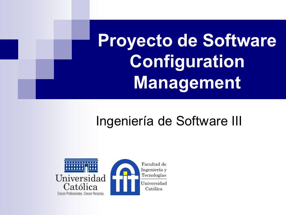 Proyecto de Software Configuration Management Ingeniería de Software III