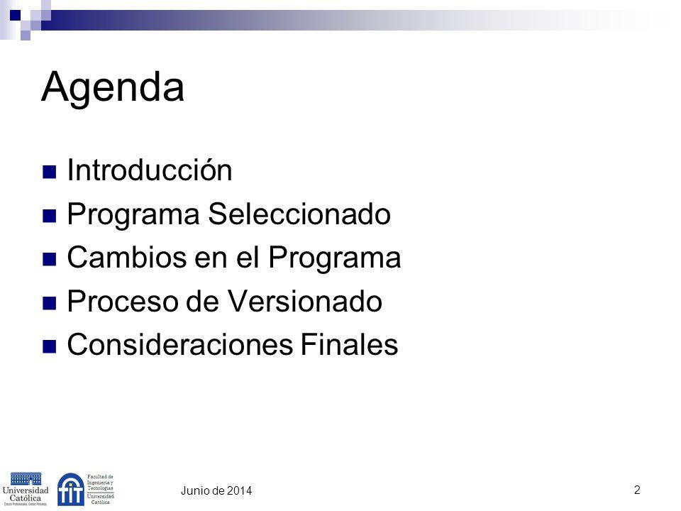 Agenda Introducción Programa Seleccionado Cambios en el Programa Proceso de Versionado Consideraciones Finales 2 Junio de 2014