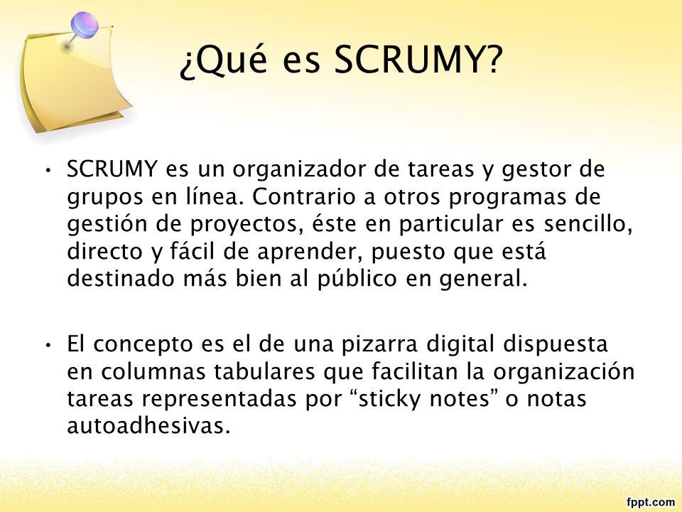 ¿Qué es SCRUMY. SCRUMY es un organizador de tareas y gestor de grupos en línea.