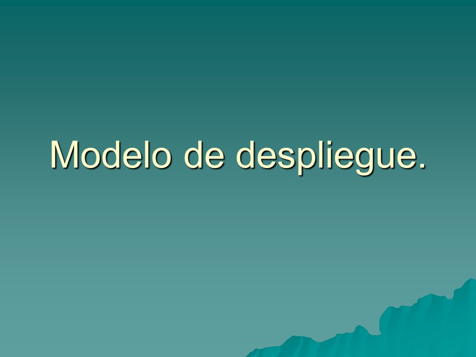 Modelo de despliegue.