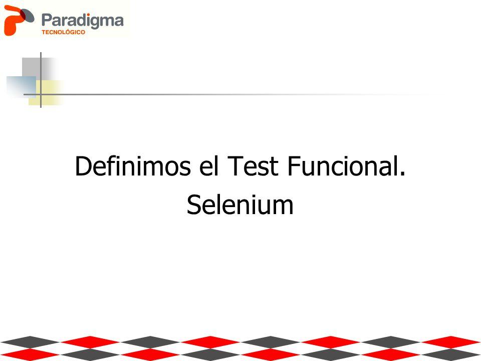 Definimos el Test Funcional. Selenium