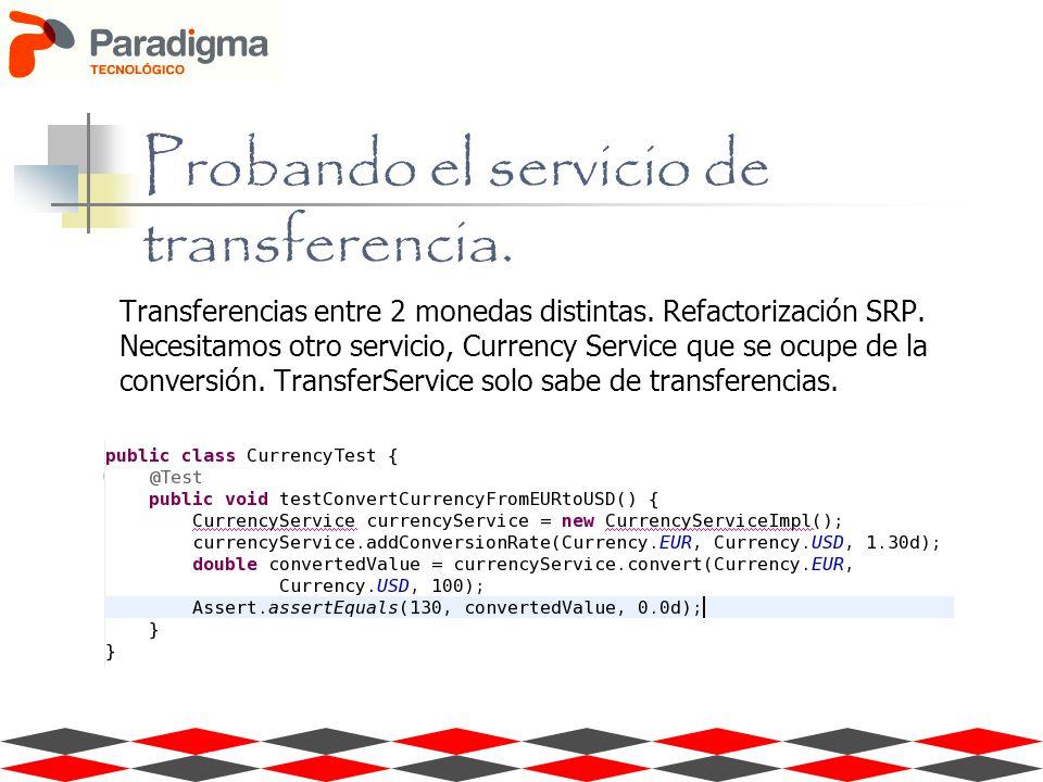 Transferencias entre 2 monedas distintas. Refactorización SRP. Necesitamos otro servicio, Currency Service que se ocupe de la conversión. TransferServ