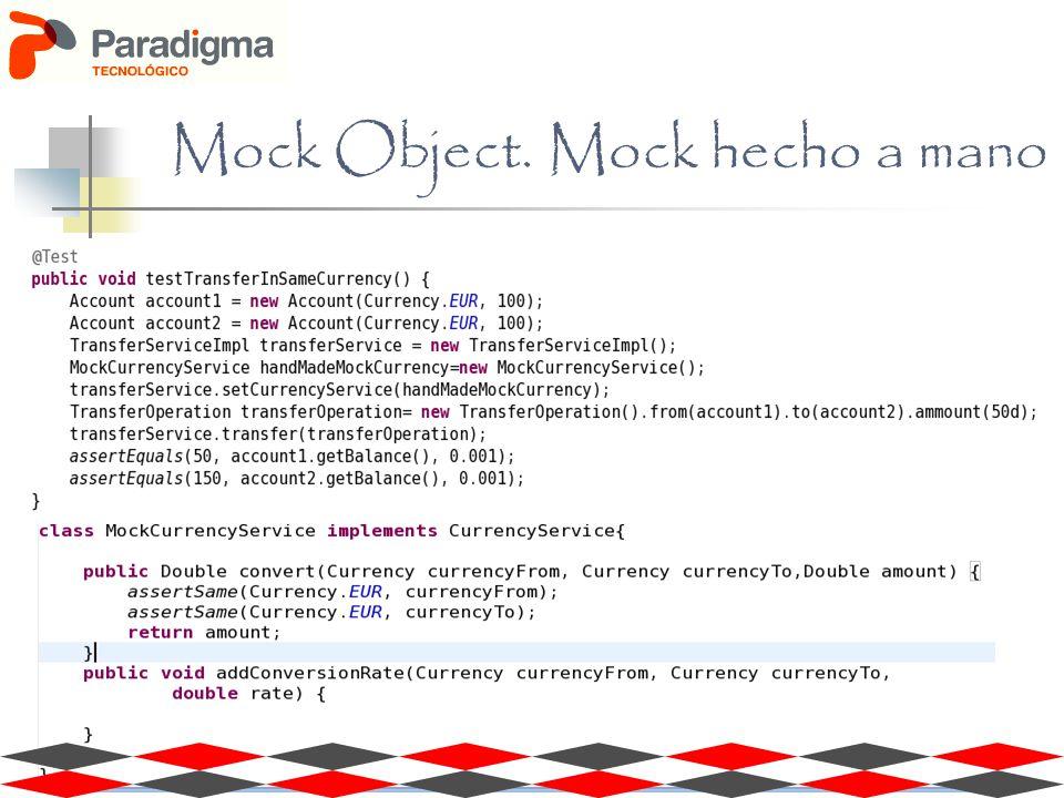 Mock Object. Mock hecho a mano