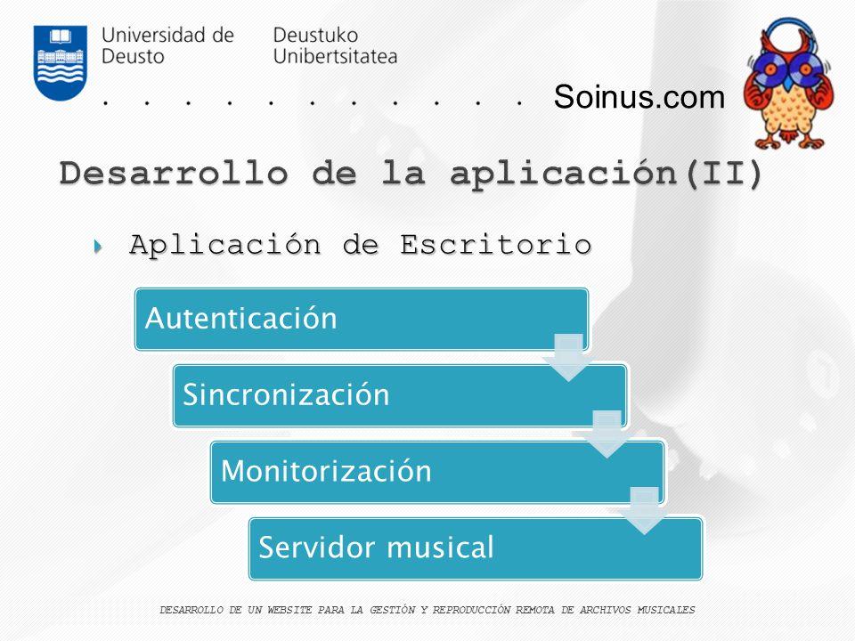 Soinus.com Aplicación de Escritorio Aplicación de Escritorio DESARROLLO DE UN WEBSITE PARA LA GESTIÓN Y REPRODUCCIÓN REMOTA DE ARCHIVOS MUSICALES Aute