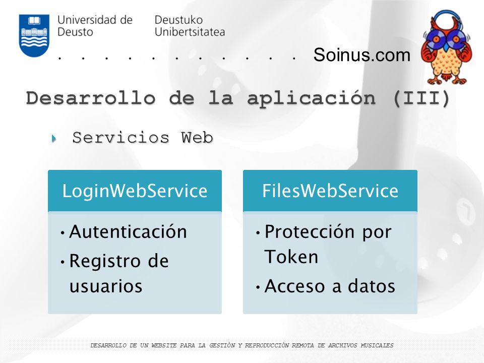 Soinus.com Servicios Web Servicios Web DESARROLLO DE UN WEBSITE PARA LA GESTIÓN Y REPRODUCCIÓN REMOTA DE ARCHIVOS MUSICALES LoginWebService Autenticac