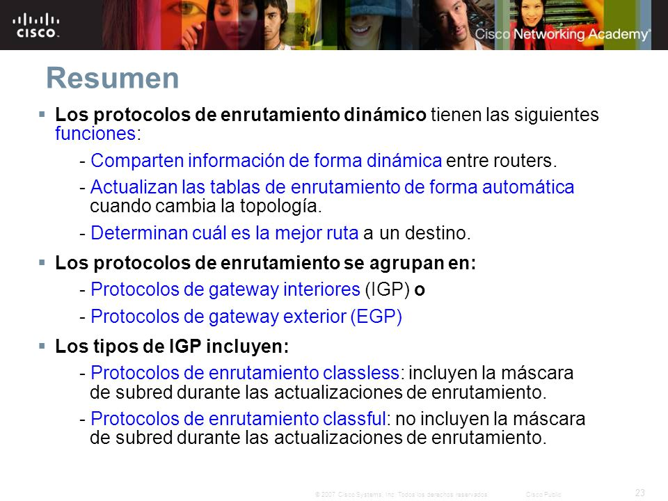 23 © 2007 Cisco Systems, Inc. Todos los derechos reservados.Cisco Public Resumen Los protocolos de enrutamiento dinámico tienen las siguientes funcion