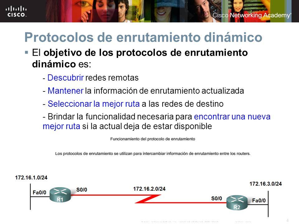4 © 2007 Cisco Systems, Inc. Todos los derechos reservados.Cisco Public Protocolos de enrutamiento dinámico El objetivo de los protocolos de enrutamie