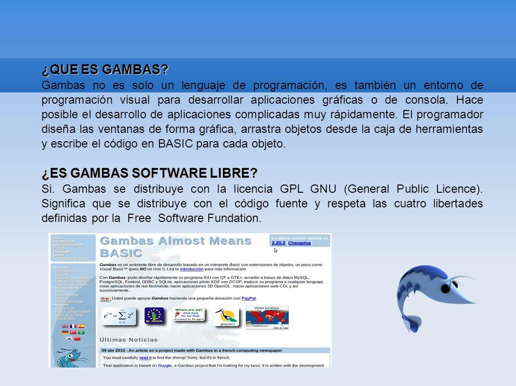 ELEMENTOS DE GAMBAS Para poder desarrollar y ejecutar programas en Gambas, son necesarios los siguientes elementos: Un compilador, que se encargará de transformar el código fuente y archivos que formen parte de un proyecto hecho en gambas, es un programa ejecutable.