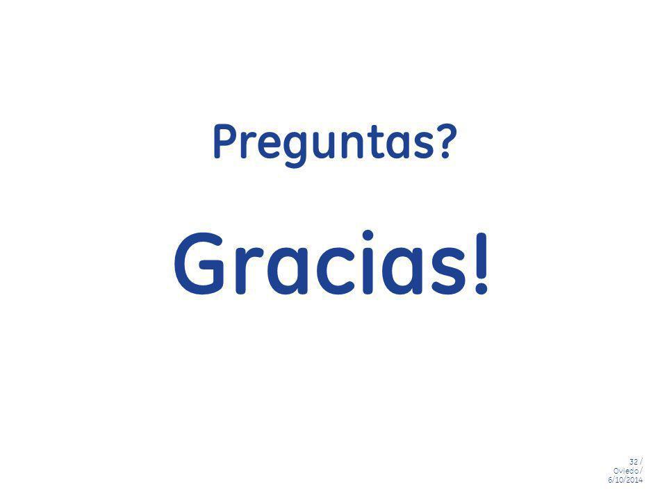32 / Oviedo / 6/10/2014 Gracias! Preguntas?