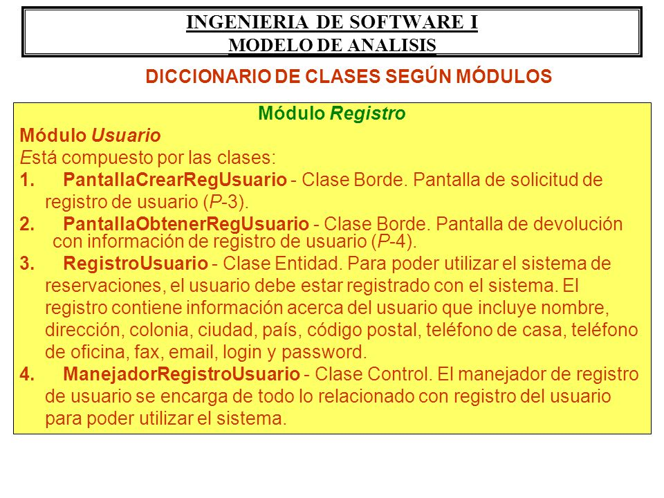 INGENIERIA DE SOFTWARE I MODELO DE ANALISIS Módulo Registro Módulo Usuario Está compuesto por las clases: 1. PantallaCrearRegUsuario - Clase Borde. Pa