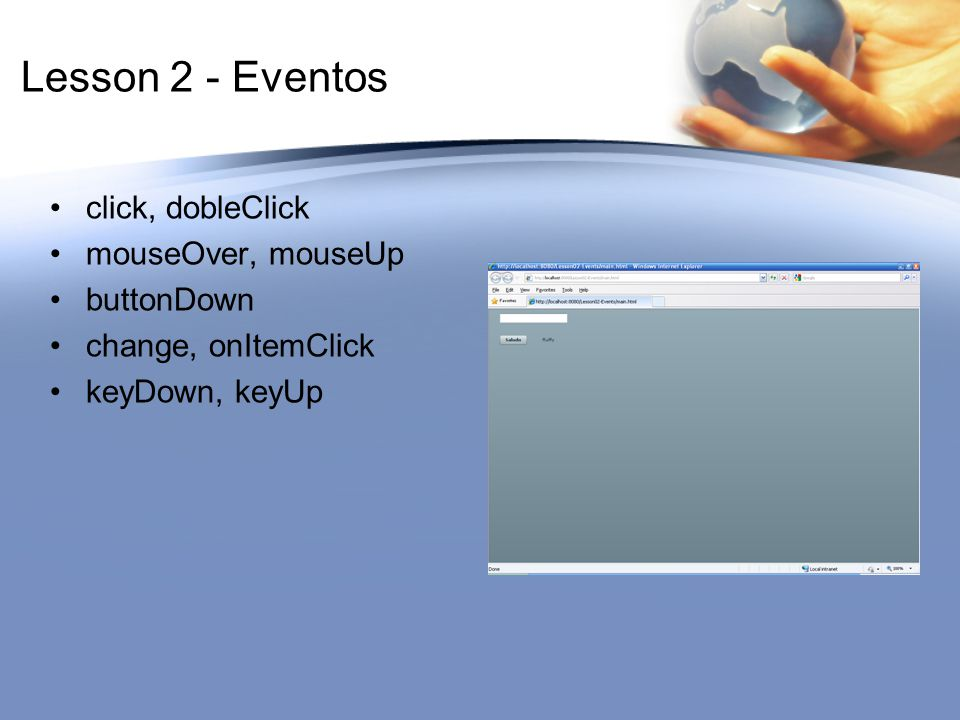 Lesson 2 - Eventos click, dobleClick mouseOver, mouseUp buttonDown change, onItemClick keyDown, keyUp