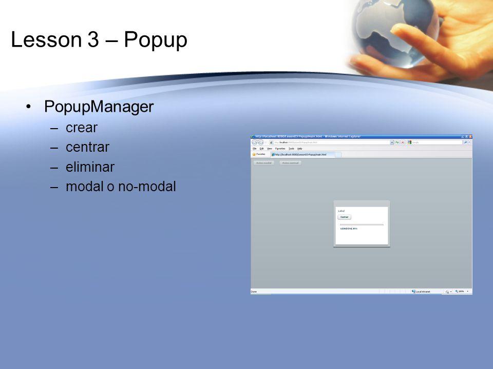 Lesson 3 – Popup PopupManager –crear –centrar –eliminar –modal o no-modal