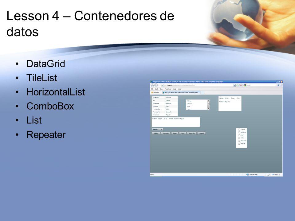 Lesson 4 – Contenedores de datos DataGrid TileList HorizontalList ComboBox List Repeater