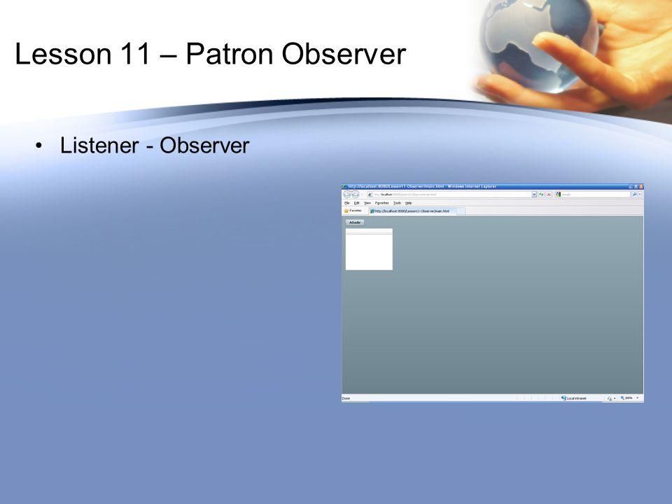 Lesson 11 – Patron Observer Listener - Observer