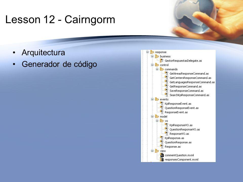 Lesson 12 - Cairngorm Arquitectura Generador de código